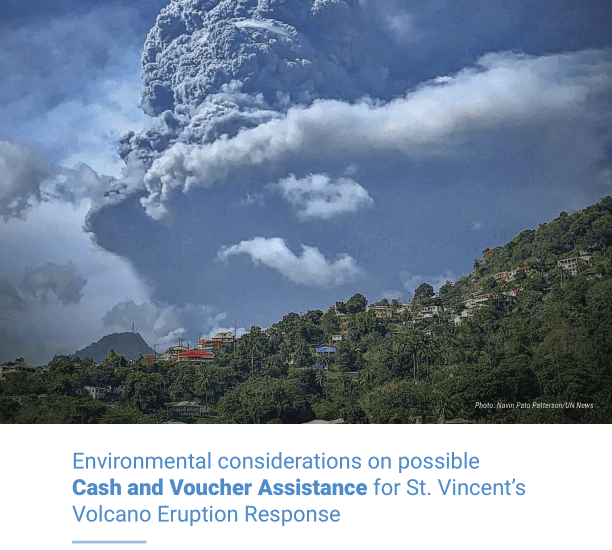 Environmental considerations on possible Cash and Voucher Assistance for St. Vincent's Volcano Eruption Response - Saint Vincent and the Grenadines