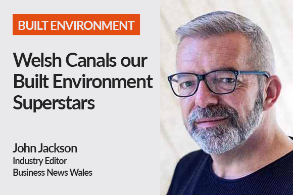 Welsh Canals our Built Environment Superstars