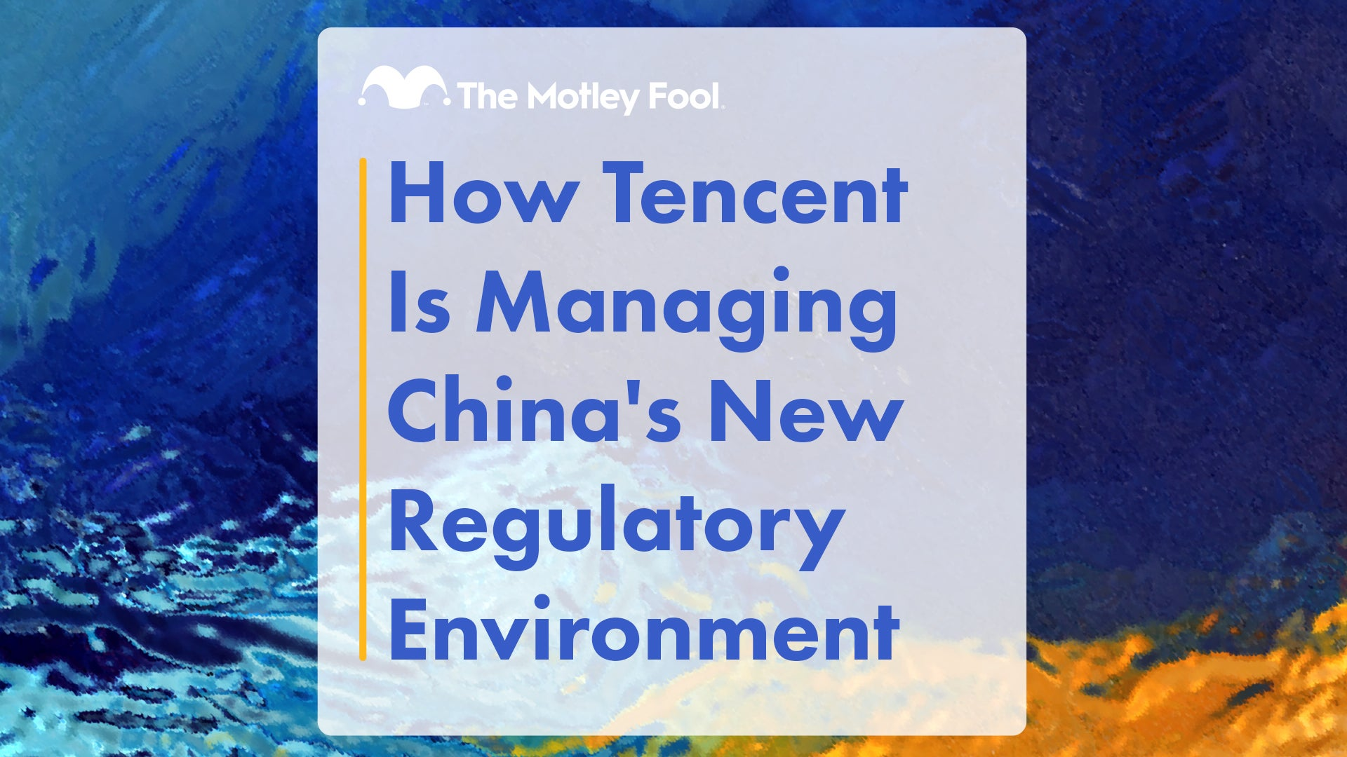 How Tencent Is Managing China's New Regulatory Environment