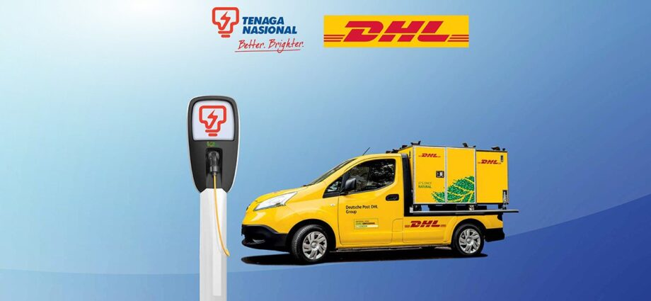 TNB, DHL partnership marks significant milestone in EV introduction into businesses