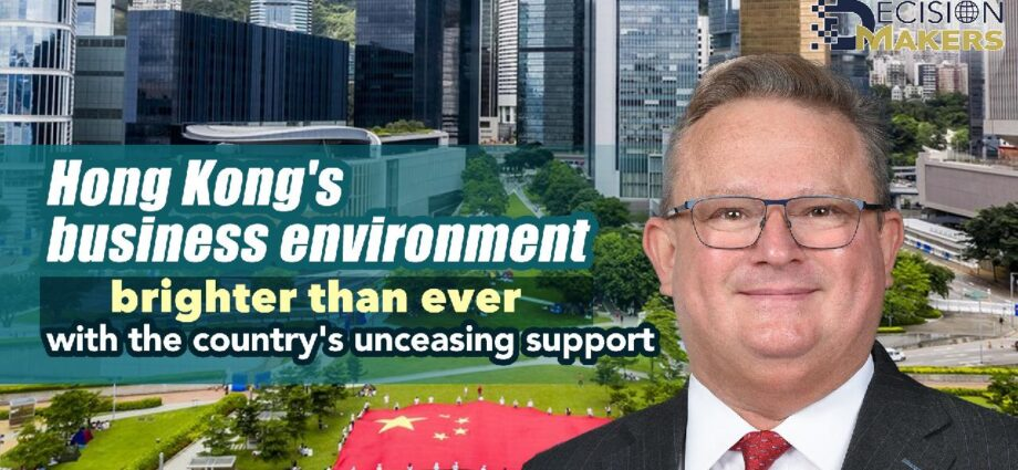 HK's business environment brighter than ever with country's support